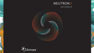 iZotope Neutron 2 Advanced レビュー
