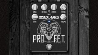 【Ignite Amps】 ProF.E.T. レビュー【無料】【オーバードライブペダル】